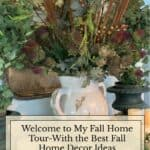 Fall Home Tour-With the Best Fall Home Decor Ideas