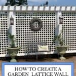 How to Create a Lattice Wall in your Garden